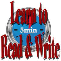 Learn to Read and Write in Five Minutes